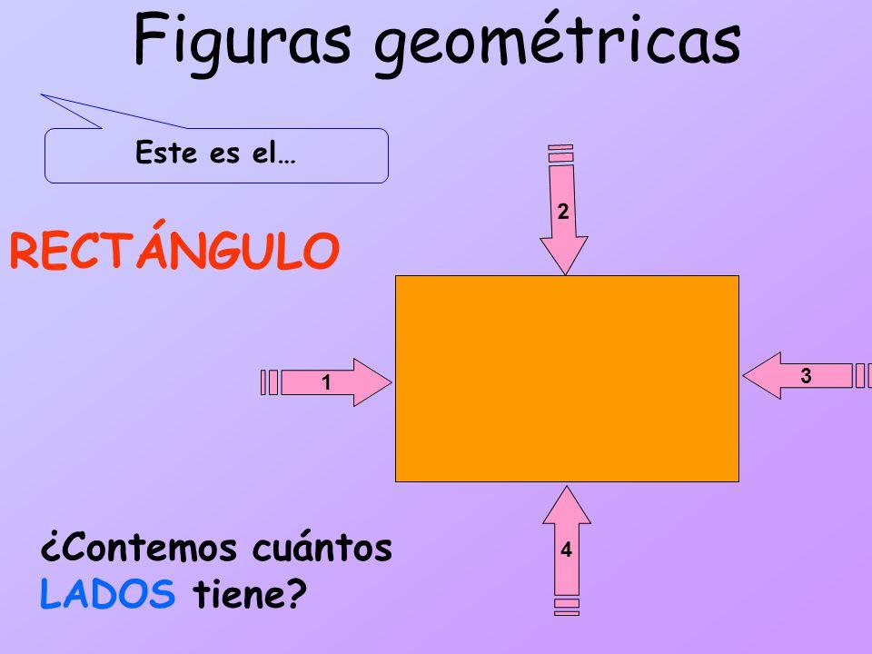 Figuras geométricas RECTÁNGULO ¿Contemos cuántos LADOS tiene