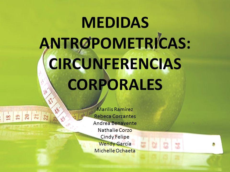 Medidas antropometricas circunferencias corporales ppt for Medidas antropometricas del cuerpo humano