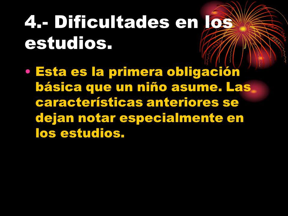 4.- Dificultades en los estudios.