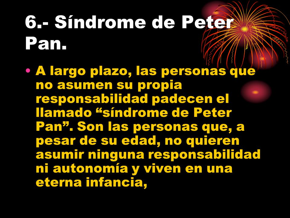 6.- Síndrome de Peter Pan.
