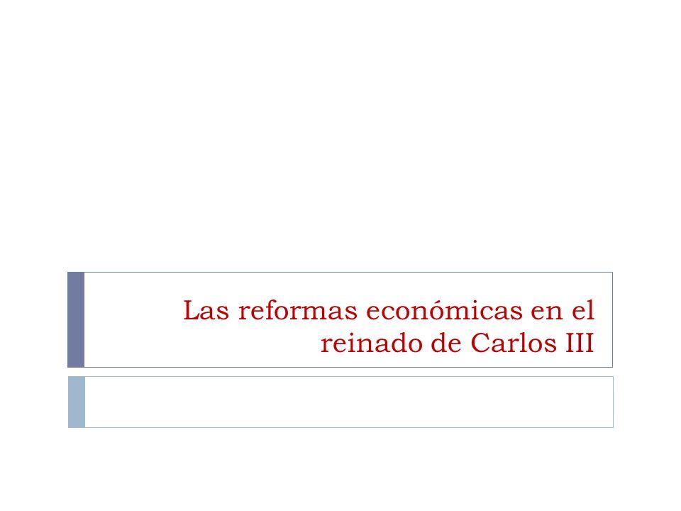 Las reformas econ micas en el reinado de carlos iii ppt - Reformas economicas en madrid ...