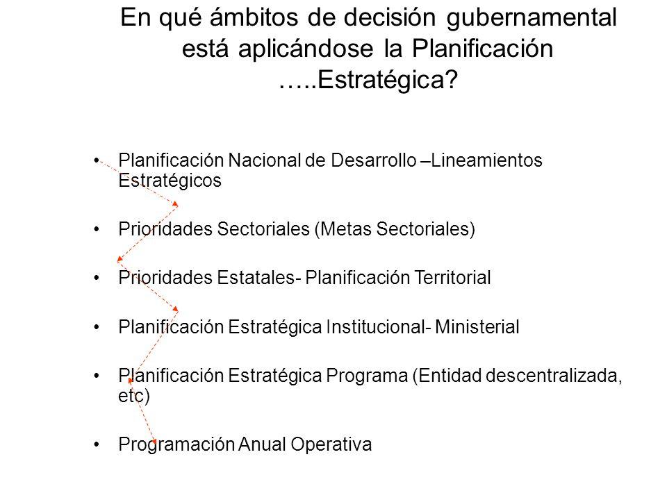En qué ámbitos de decisión gubernamental está aplicándose la Planificación …..Estratégica