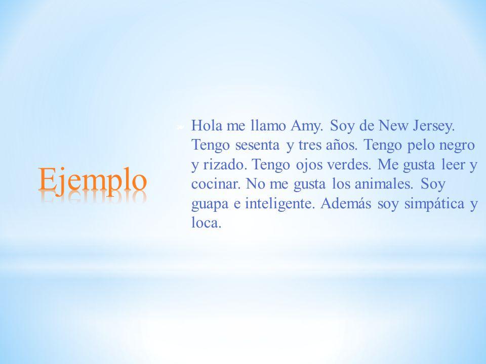 Hola me llamo Amy. Soy de New Jersey. Tengo sesenta y tres años