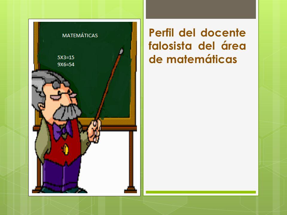 Perfil del docente falosista del área de matemáticas
