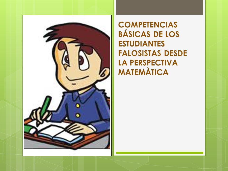 COMPETENCIAS BÁSICAS DE LOS ESTUDIANTES FALOSISTAS DESDE LA PERSPECTIVA MATEMÀTICA