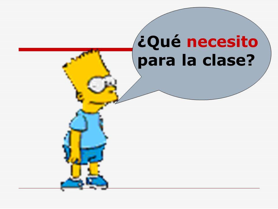 ¿Qué necesito para la clase
