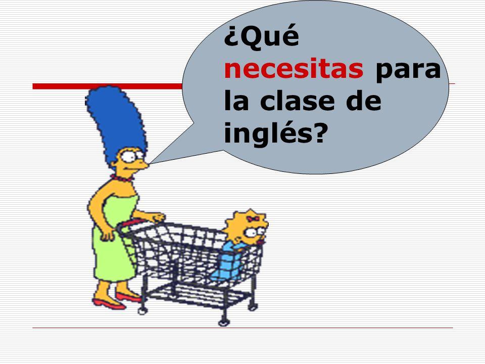 ¿Qué necesitas para la clase de inglés