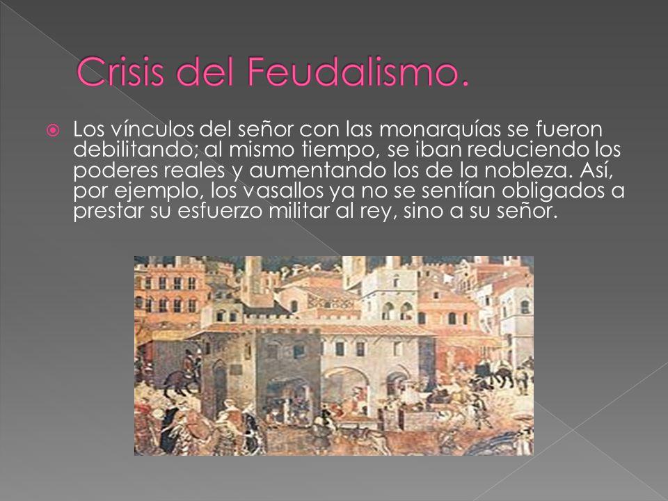 Crisis del Feudalismo.