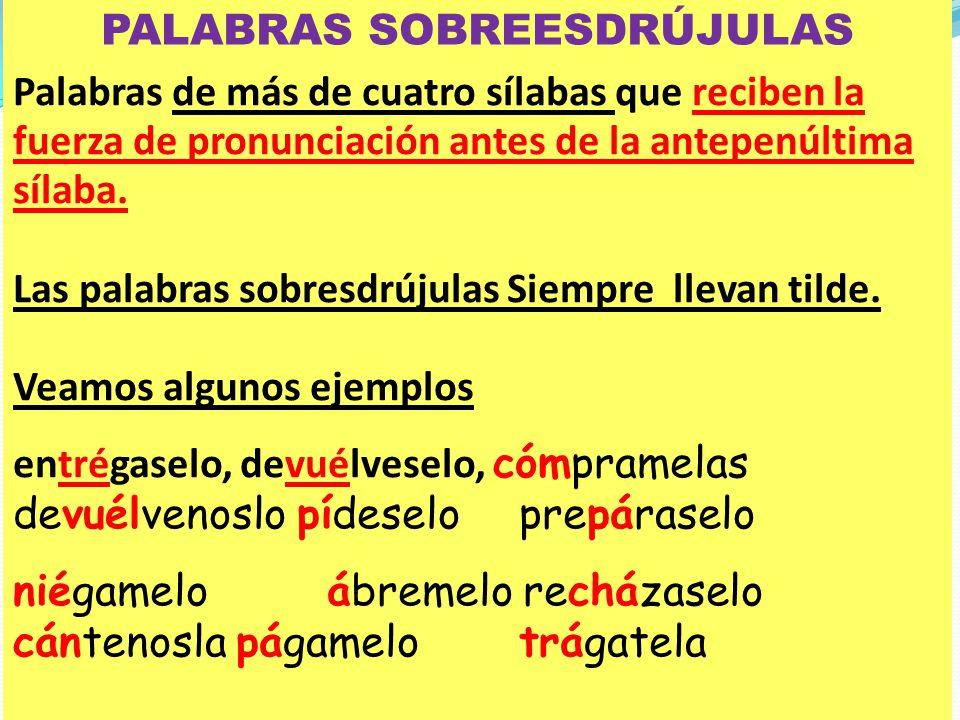 PALABRAS SOBREESDRÚJULAS