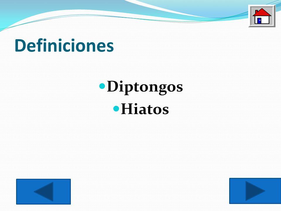 Definiciones Diptongos Hiatos