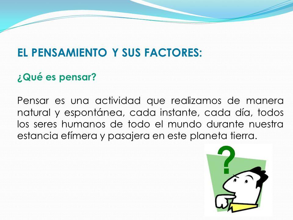 EL PENSAMIENTO Y SUS FACTORES: