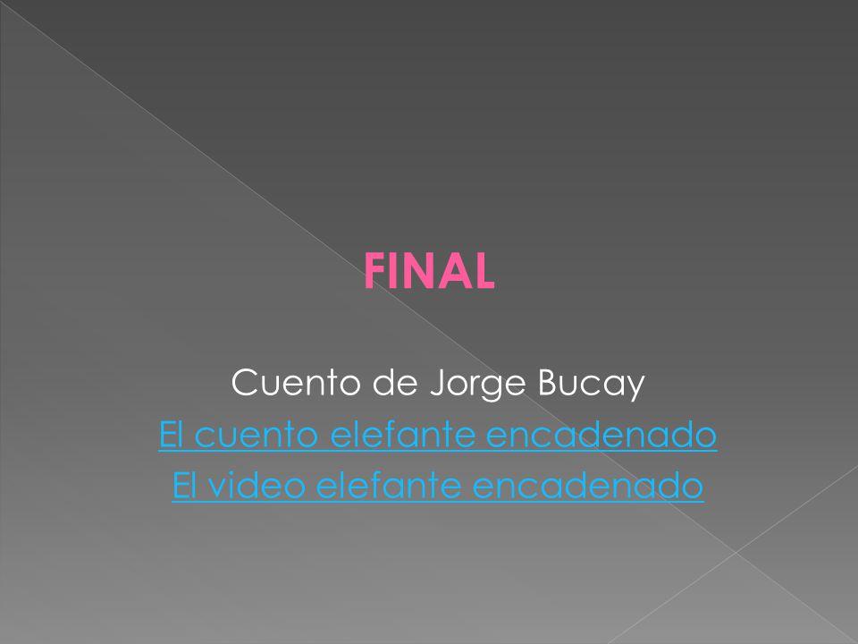 FINAL Cuento de Jorge Bucay El cuento elefante encadenado
