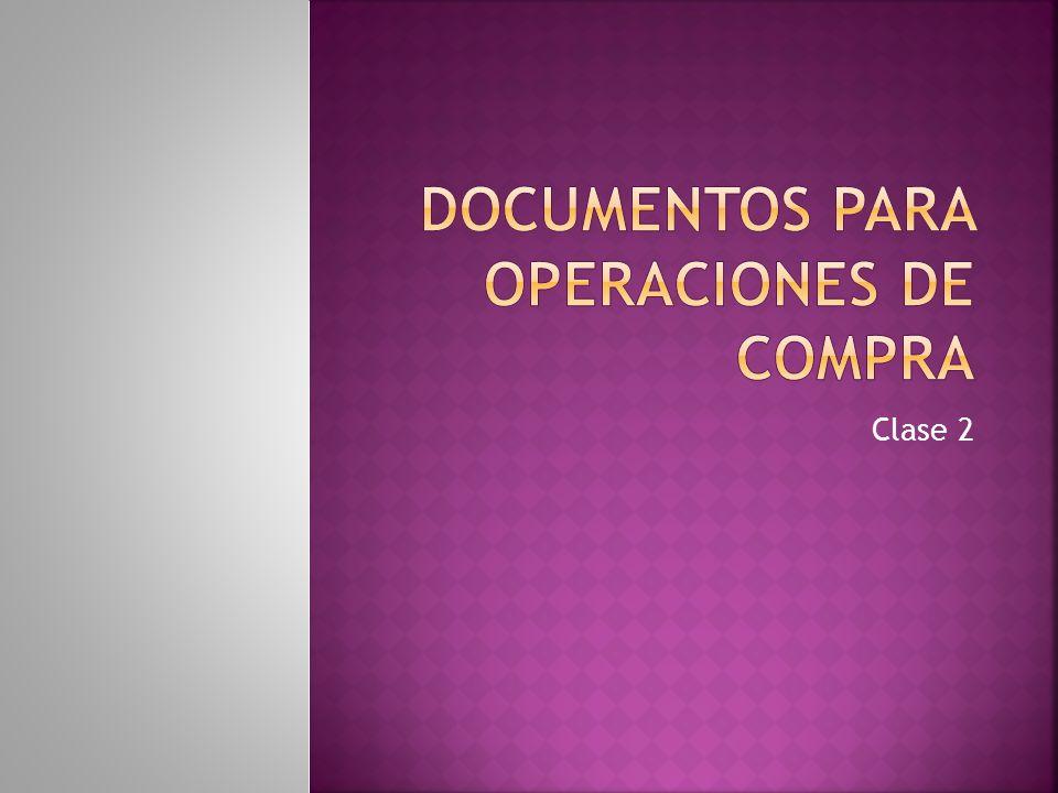 DOCUMENTOS PARA OPERACIONES DE COMPRA