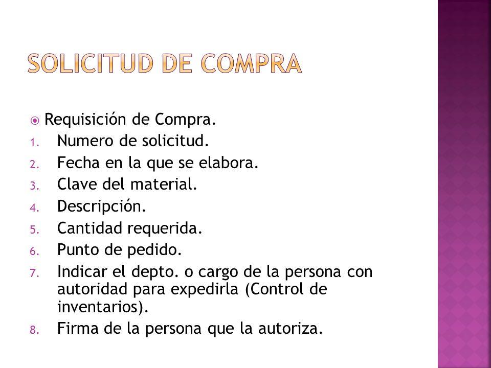 Solicitud de compra Requisición de Compra. Numero de solicitud.