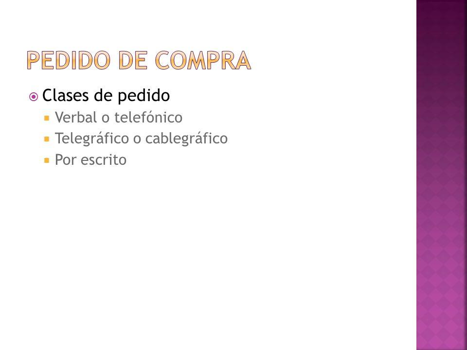 Pedido de compra Clases de pedido Verbal o telefónico