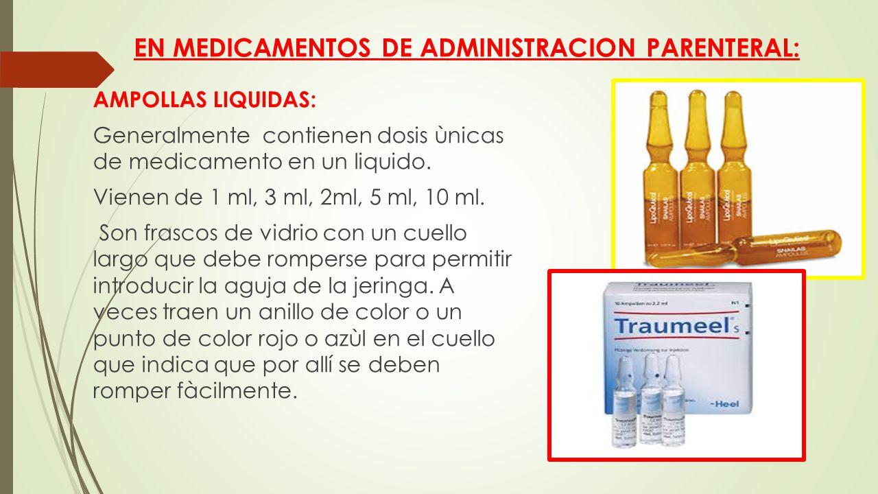 EN MEDICAMENTOS DE ADMINISTRACION PARENTERAL:
