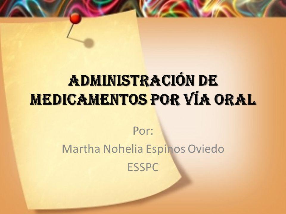 ADMINISTRACIÓN DE MEDICAMENTOS POR VÍA ORAL