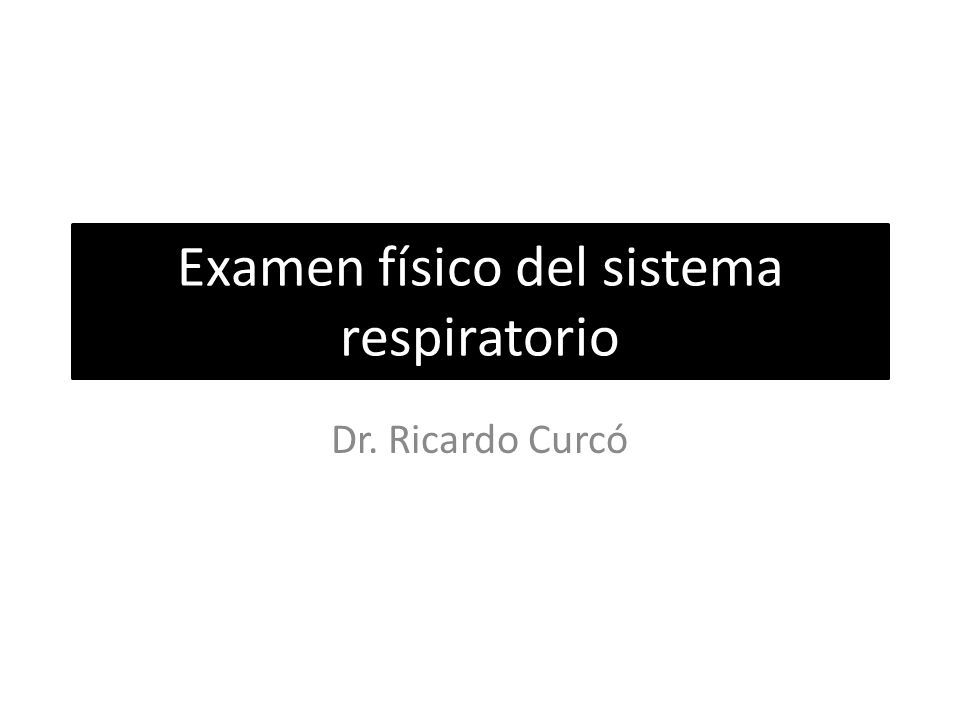 Examen físico del sistema respiratorio - ppt video online descargar