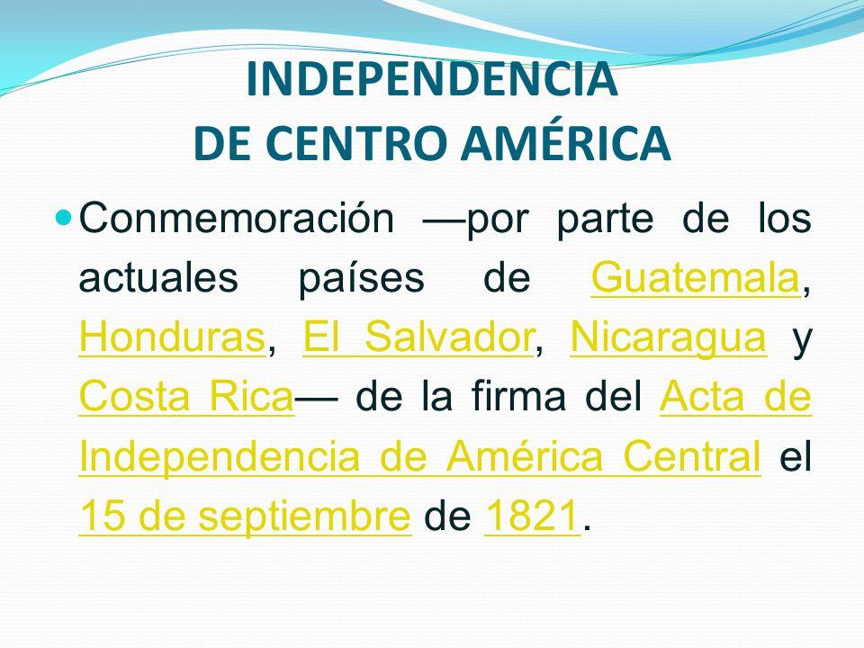 INDEPENDENCIA DE CENTRO AMÉRICA