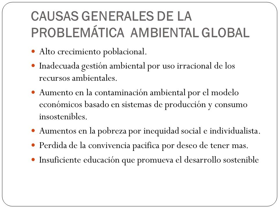 CAUSAS GENERALES DE LA PROBLEMÁTICA AMBIENTAL GLOBAL