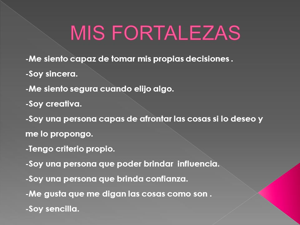 MIS FORTALEZAS -Me siento capaz de tomar mis propias decisiones .