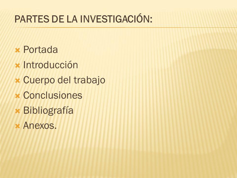 PARTES DE LA INVESTIGACIÓN: