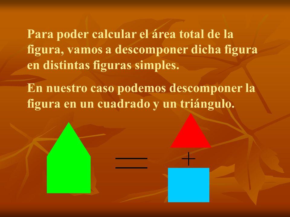 Para poder calcular el área total de la figura, vamos a descomponer dicha figura en distintas figuras simples.