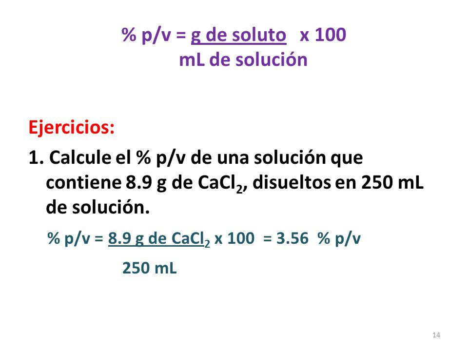 % p/v = g de soluto x 100 mL de solución