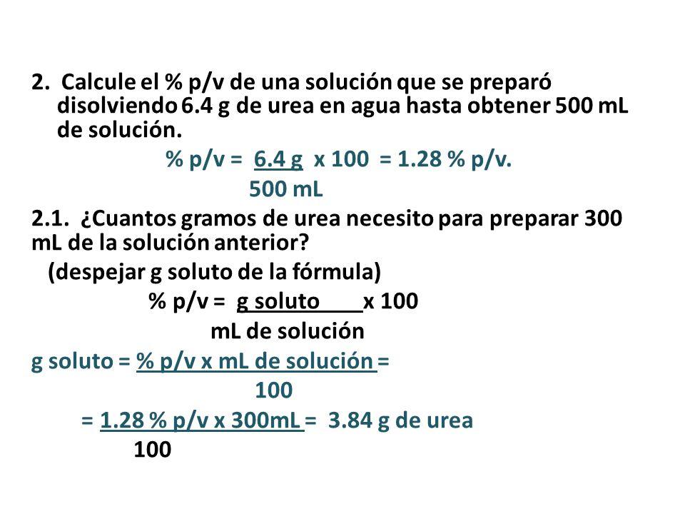 2. Calcule el % p/v de una solución que se preparó disolviendo 6