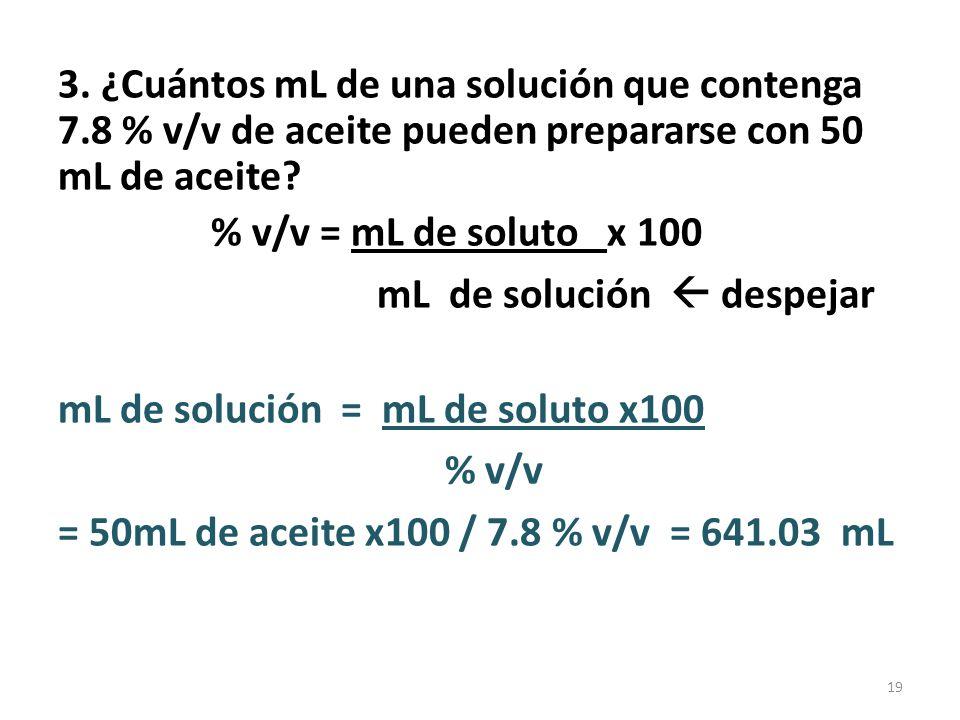mL de solución  despejar mL de solución = mL de soluto x100 % v/v