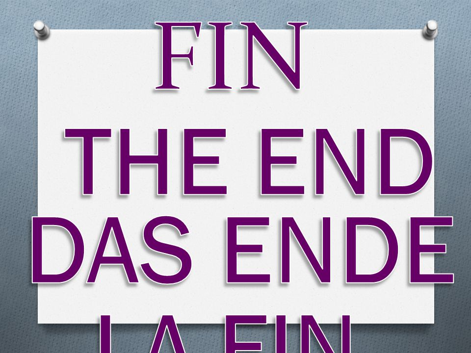 FIN THE END DAS ENDE LA FIN FINIS