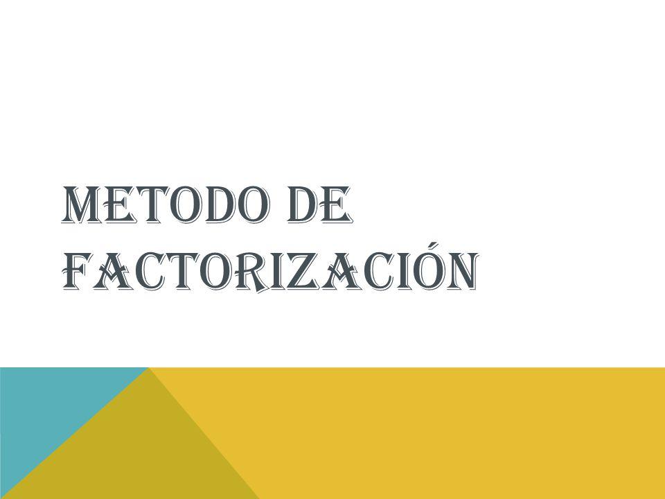 METODO DE factorización