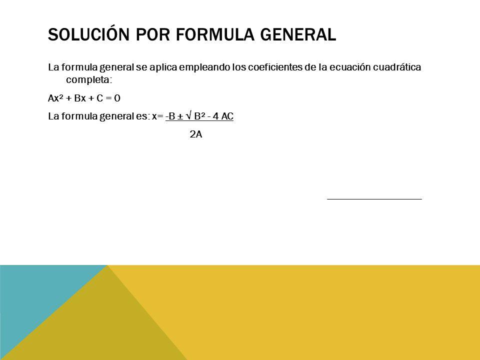 Solución por formula general