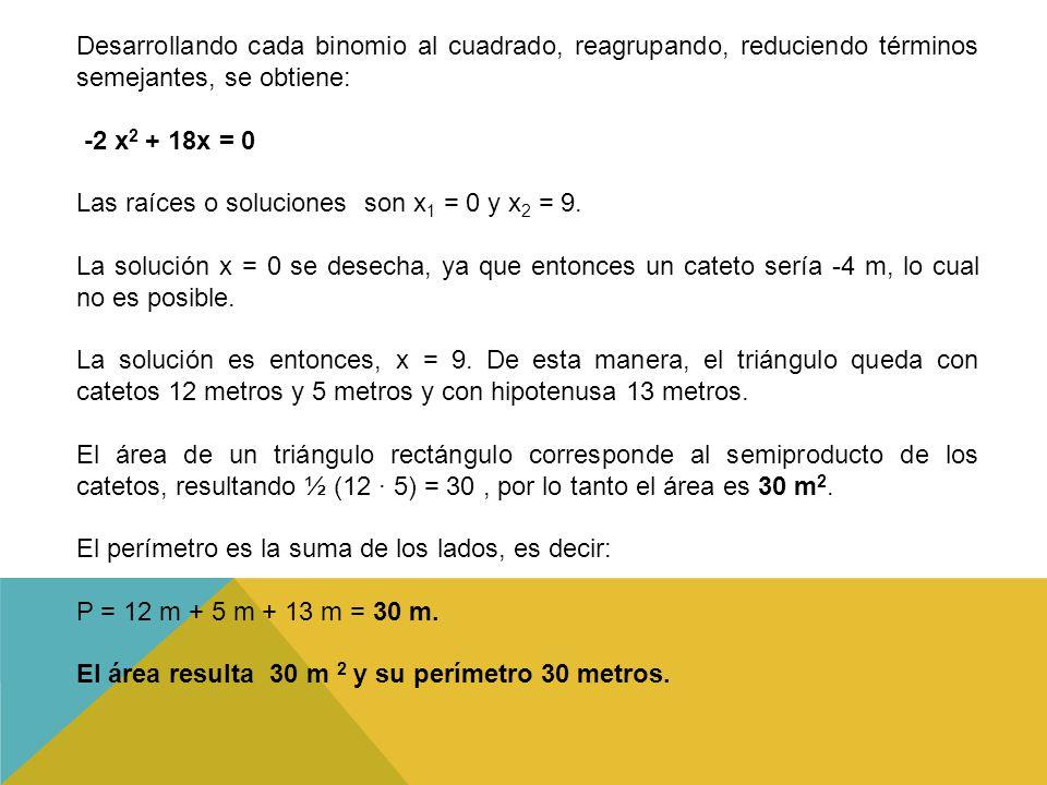 Desarrollando cada binomio al cuadrado, reagrupando, reduciendo términos semejantes, se obtiene: