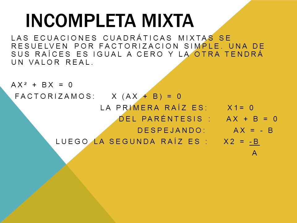 Incompleta Mixta