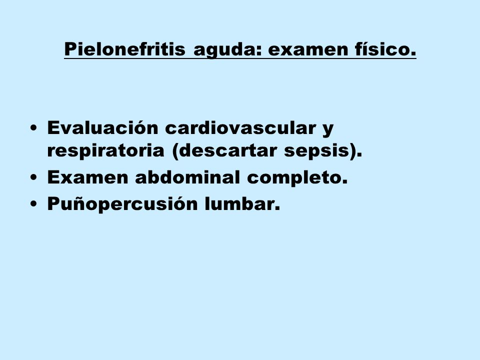 Pielonefritis aguda: examen físico.