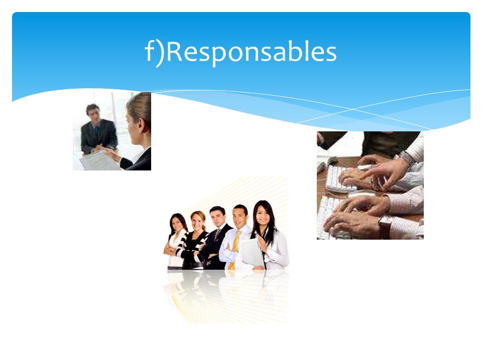 f)Responsables