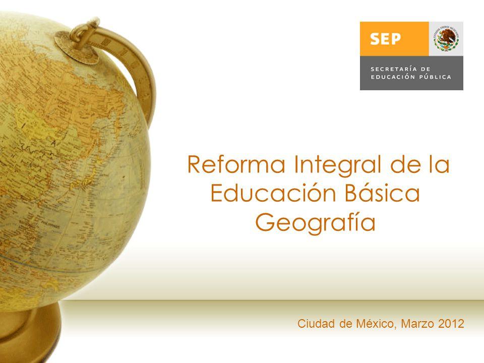 Reforma Integral de la Educación Básica Geografía