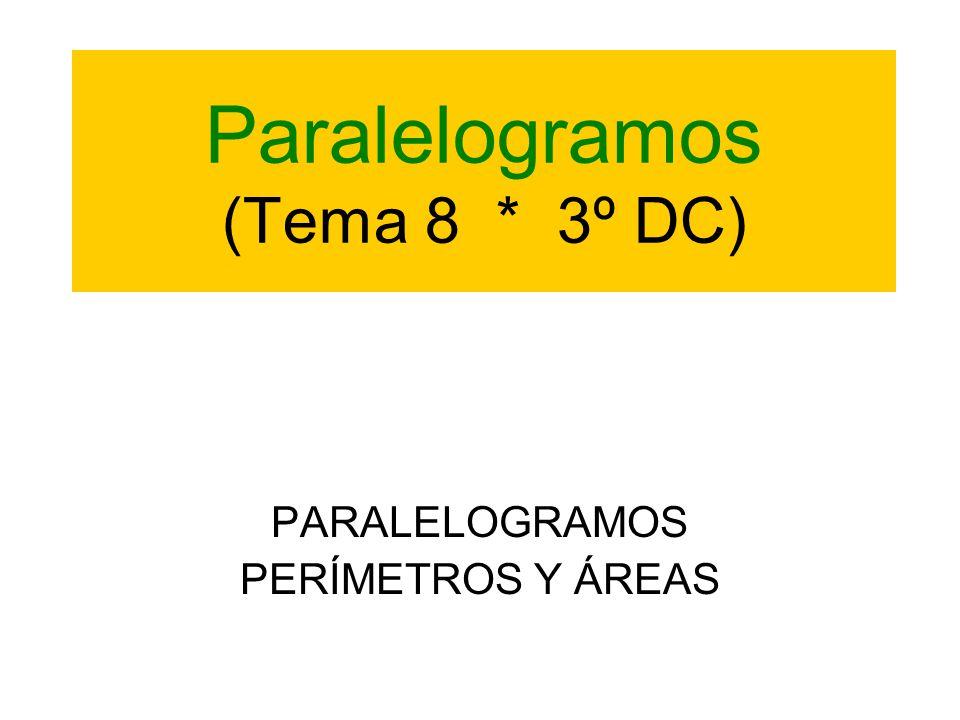 Paralelogramos (Tema 8 * 3º DC)