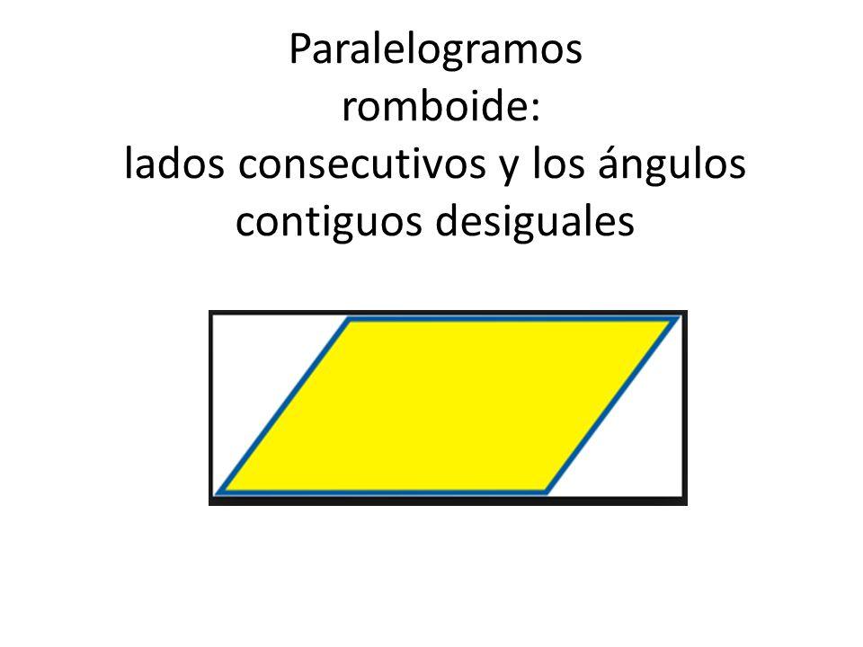 Paralelogramos romboide: lados consecutivos y los ángulos contiguos desiguales