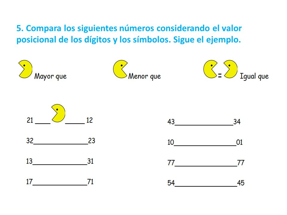 5. Compara los siguientes números considerando el valor posicional de los dígitos y los símbolos. Sigue el ejemplo.