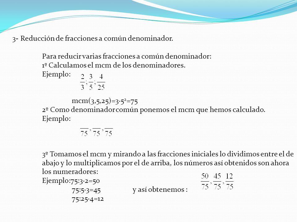 3- Reducción de fracciones a común denominador.