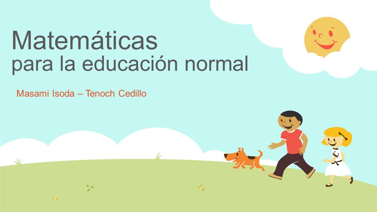 Matemáticas para la educación normal