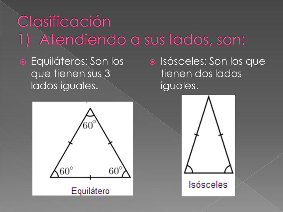 Clasificación 1) Atendiendo a sus lados, son: