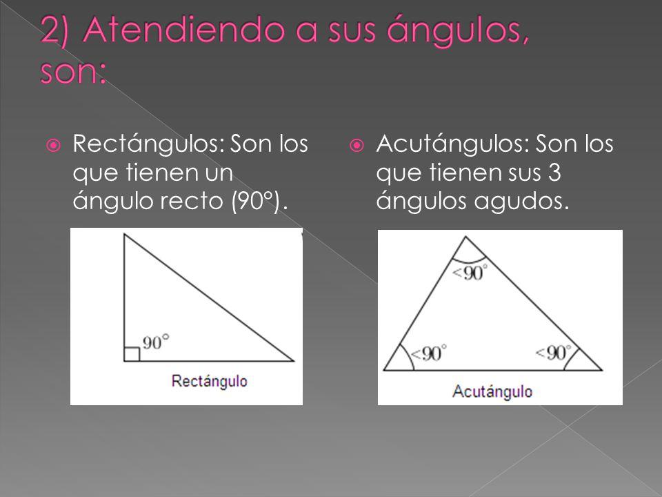 2) Atendiendo a sus ángulos, son: