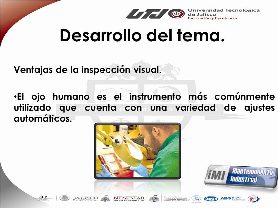 Desarrollo del tema. Ventajas de la inspección visual.
