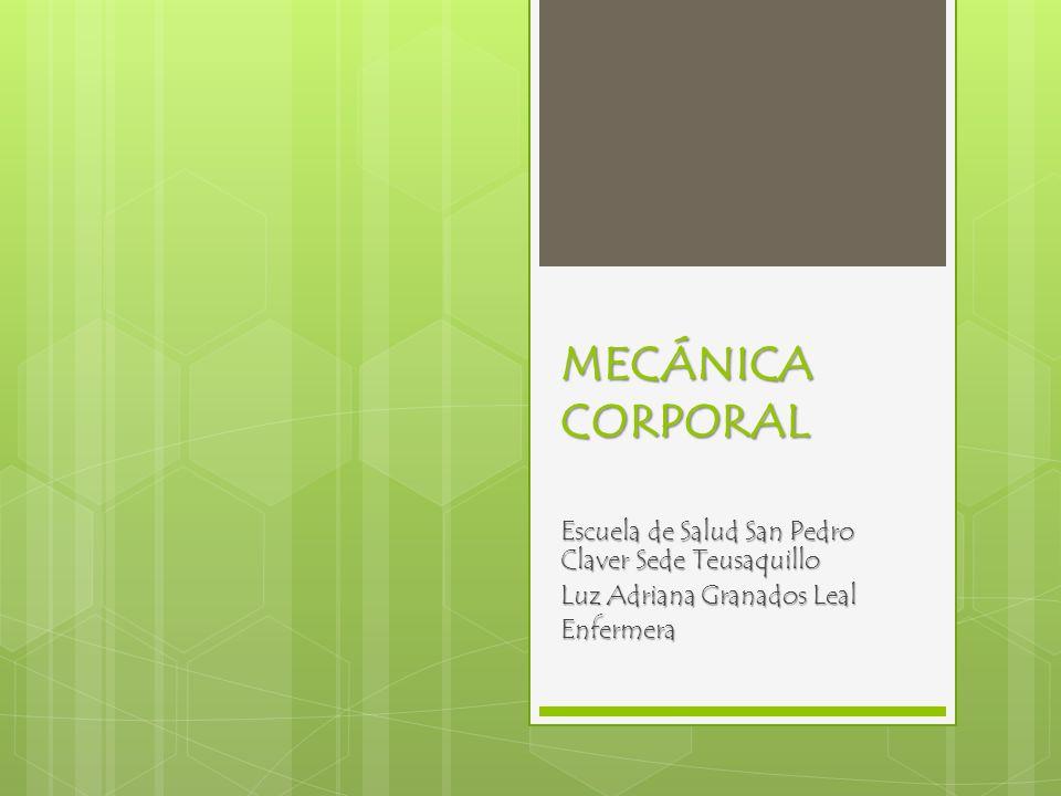 MECÁNICA CORPORAL Escuela de Salud San Pedro Claver Sede Teusaquillo