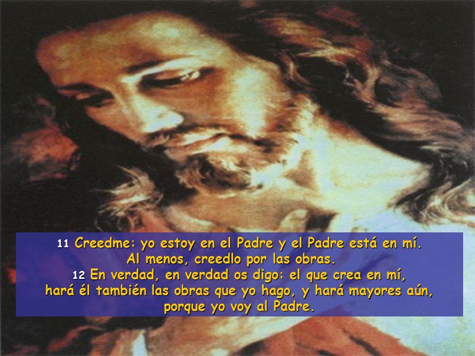 """Resultado de imagen de """" Creedme: yo estoy en el Padre y el Padre está en mí. Al menos, creedlo por las obras.''"""""""
