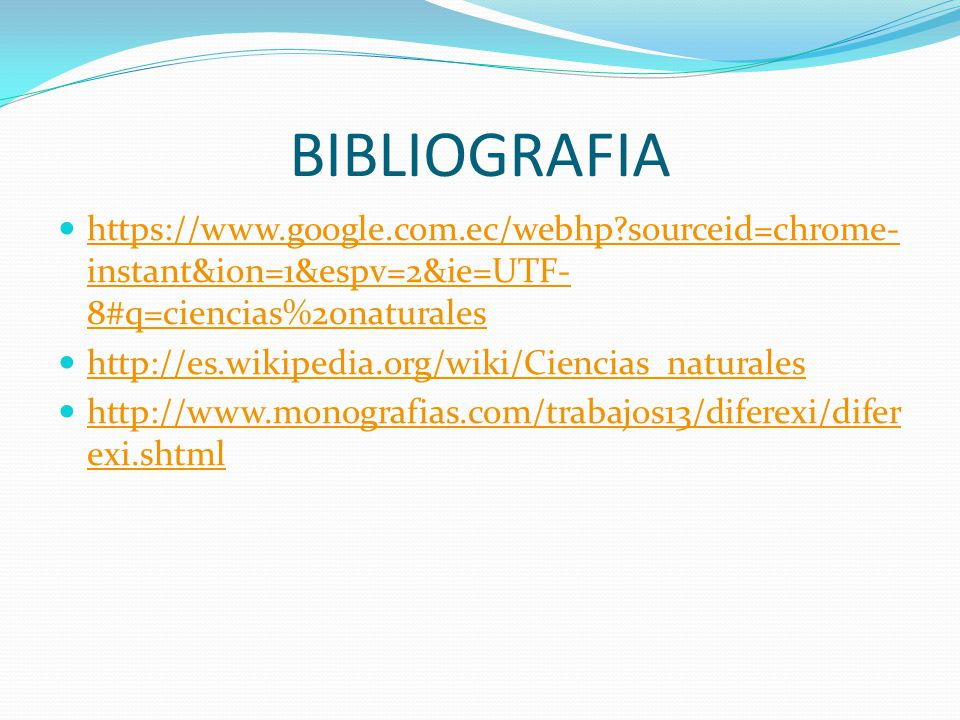 BIBLIOGRAFIA   sourceid=chrome-instant&ion=1&espv=2&ie=UTF-8#q=ciencias%20naturales.