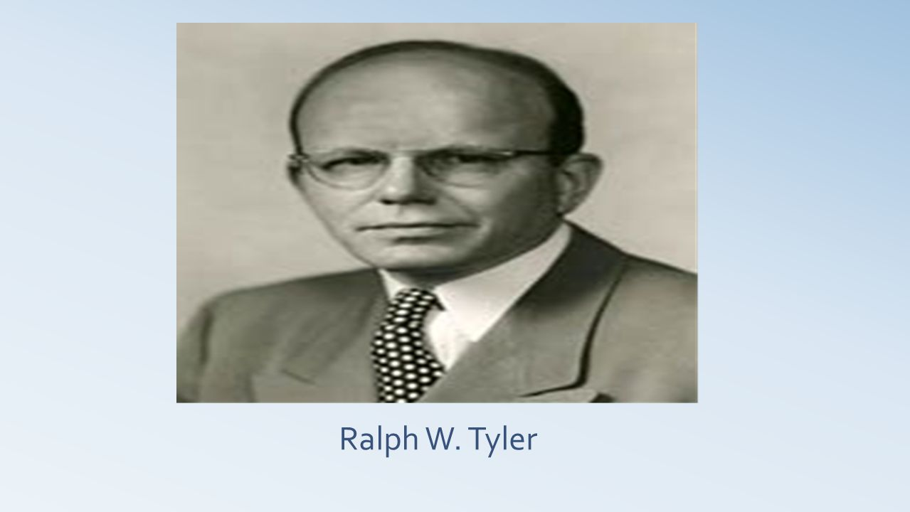 ralph tyler In short, ralph w tyler was, is, and will continue to be a force for excellence ri references 1 ralph w tyler interview by joseph a o'shea on june 8.